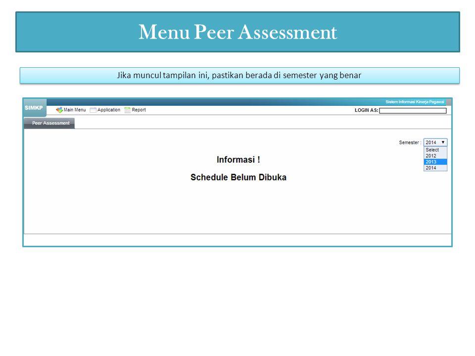Menu Peer Assessment Jika muncul tampilan ini, pastikan berada di semester yang benar