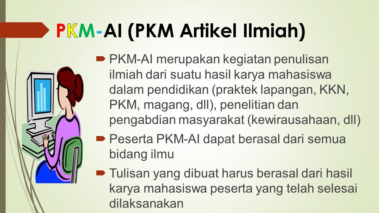  PKM-AI merupakan kegiatan penulisan ilmiah dari suatu hasil karya mahasiswa dalam pendidikan (praktek lapangan, KKN, PKM, magang, dll), penelitian d