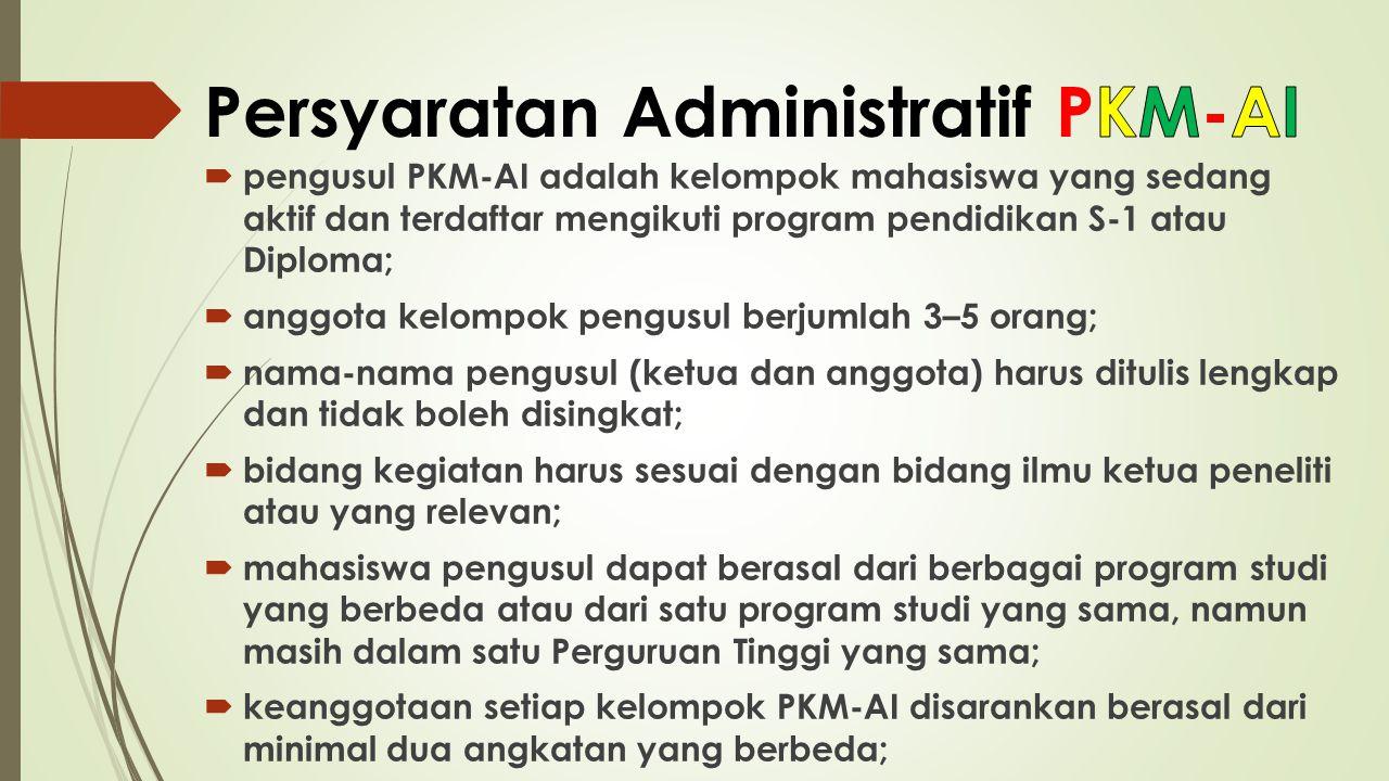  pengusul PKM-AI adalah kelompok mahasiswa yang sedang aktif dan terdaftar mengikuti program pendidikan S-1 atau Diploma;  anggota kelompok pengusul