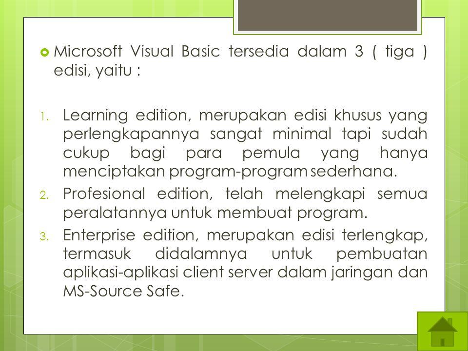 PENGENALAN VB (VISUAL BASIC)  sebuah bahasa pemrograman yang menawarkan Integrated Development Environment (IDE) visual untuk membuat program perangk