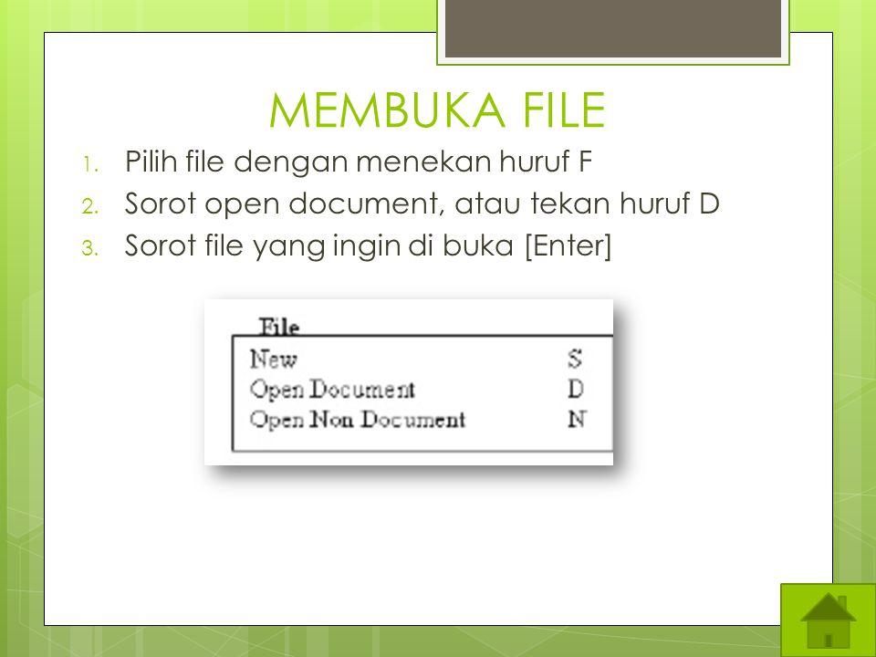 MEMBUAT FILE BARU 1. Pilih File dengan menekan huruf F 2. Sorot new, atau dapat dilakukan dengan menekan huruf pada sudut kanan menu (tekan huruf S) 3
