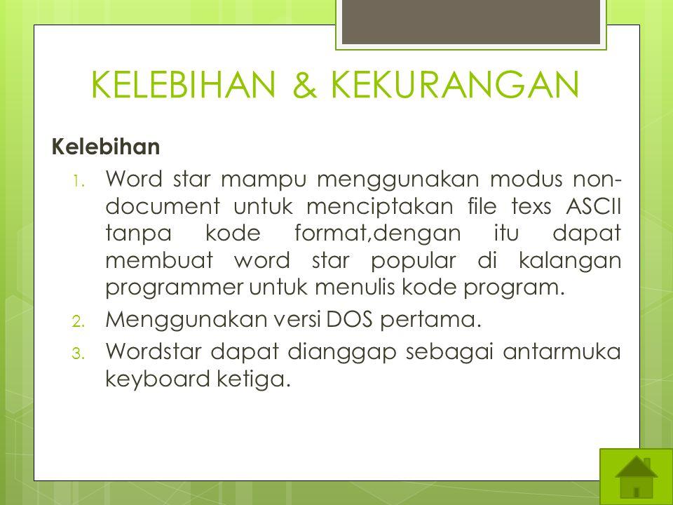 WordStar  WordStar adalah sebuah aplikasi pengolah kata diterbitkan oleh MicroPro International.  WordStar masih digolongkan sebagai salah satu cont