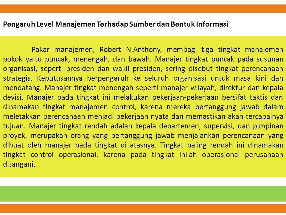 Pakar manajemen, Robert N.Anthony, membagi tiga tingkat manajemen pokok yaitu puncak, menengah, dan bawah. Manajer tingkat puncak pada susunan organis