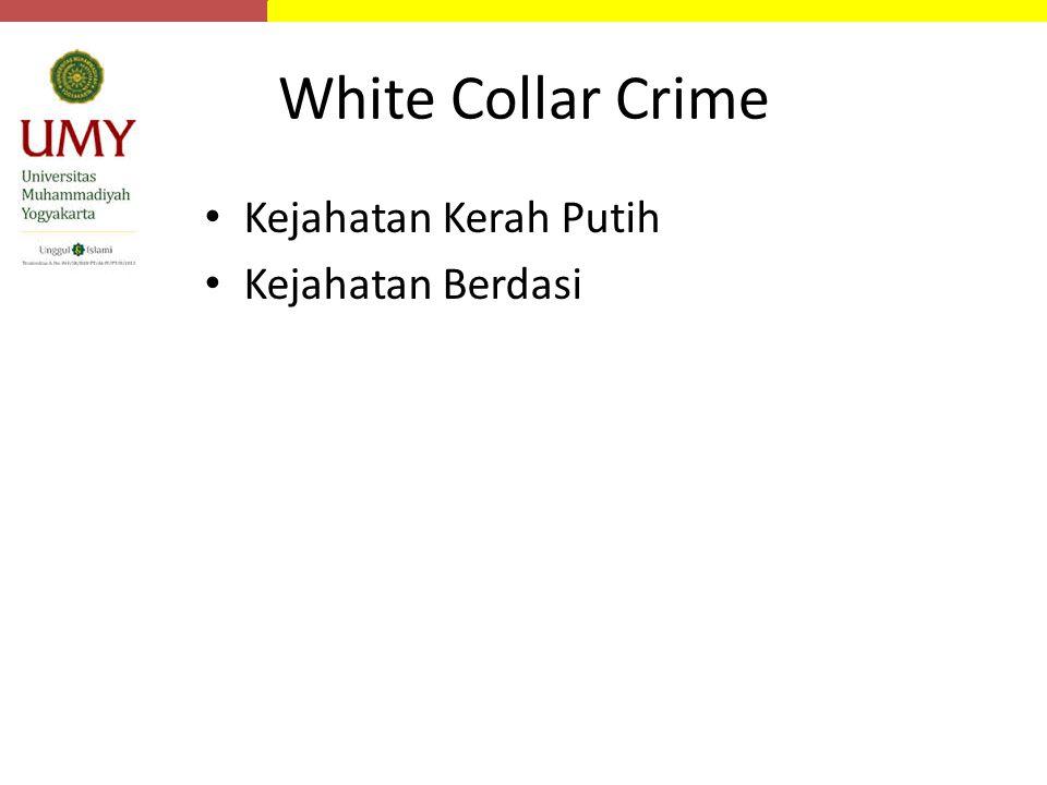 White Collar Crime Kejahatan Kerah Putih Kejahatan Berdasi
