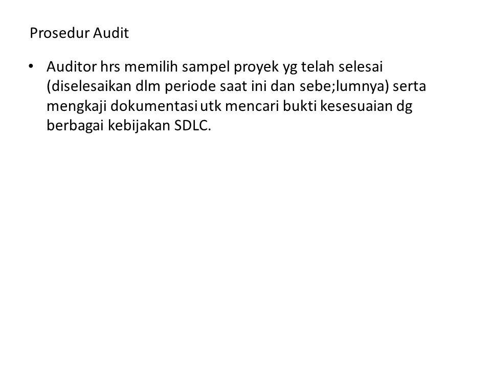 Prosedur Audit Auditor hrs memilih sampel proyek yg telah selesai (diselesaikan dlm periode saat ini dan sebe;lumnya) serta mengkaji dokumentasi utk m