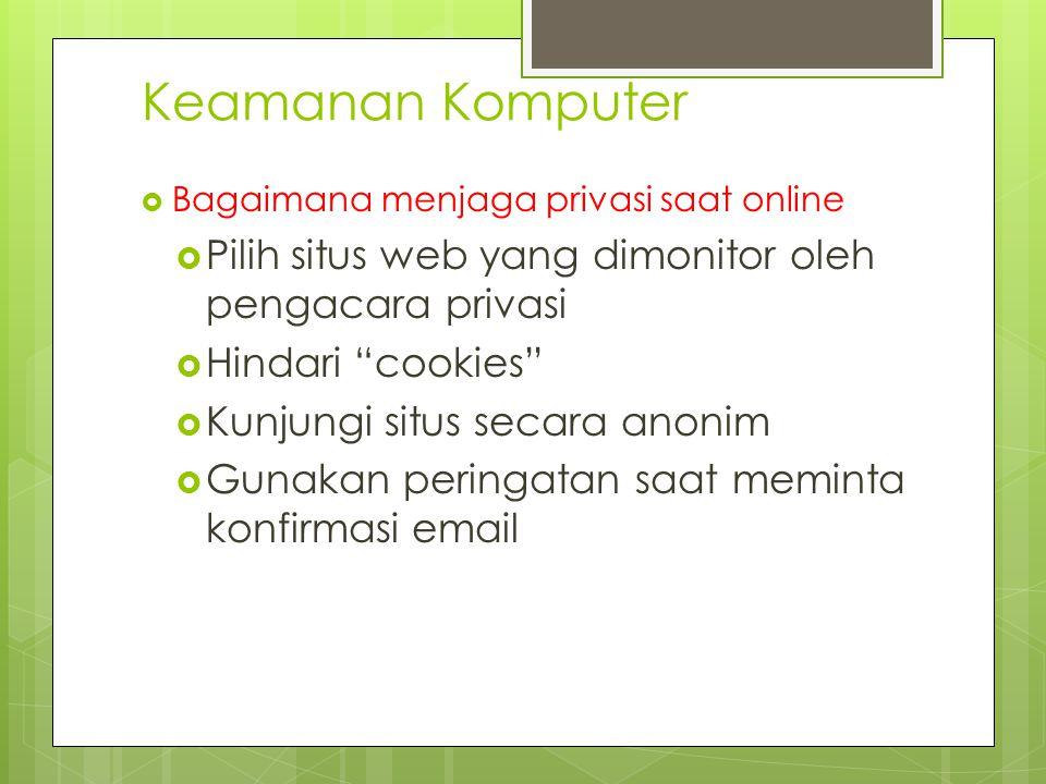 """Keamanan Komputer  Bagaimana menjaga privasi saat online  Pilih situs web yang dimonitor oleh pengacara privasi  Hindari """"cookies""""  Kunjungi situs"""