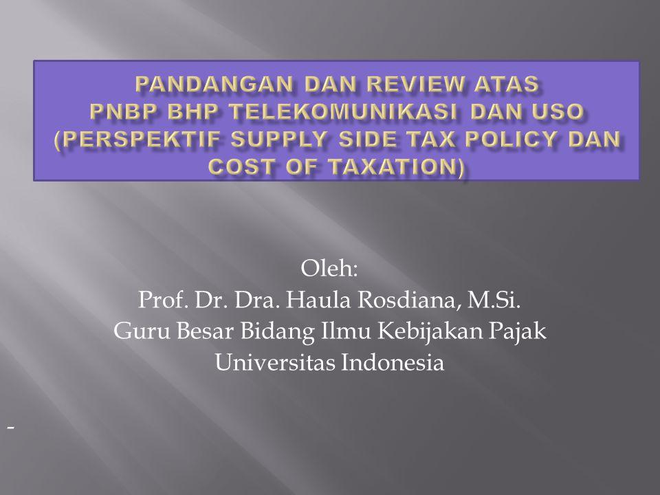 Oleh: Prof. Dr. Dra. Haula Rosdiana, M.Si. Guru Besar Bidang Ilmu Kebijakan Pajak Universitas Indonesia -