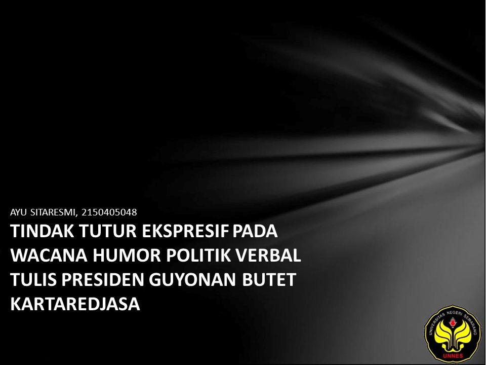 Identitas Mahasiswa - NAMA : AYU SITARESMI - NIM : 2150405048 - PRODI : Sastra Indonesia - JURUSAN : Bahasa & Sastra Indonesia - FAKULTAS : Bahasa dan Seni - EMAIL : ayoex_adja pada domain yahoo.co.id - PEMBIMBING 1 : Drs.