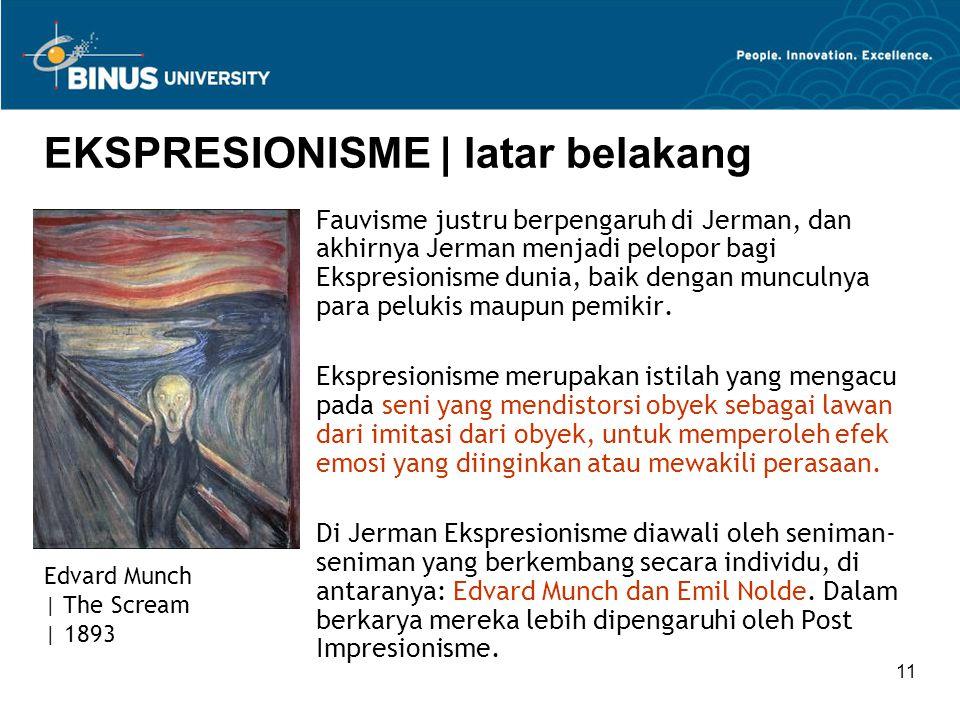 11 EKSPRESIONISME | latar belakang Fauvisme justru berpengaruh di Jerman, dan akhirnya Jerman menjadi pelopor bagi Ekspresionisme dunia, baik dengan munculnya para pelukis maupun pemikir.