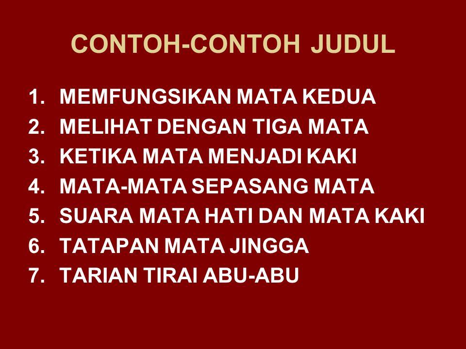 CONTOH-CONTOH JUDUL 1.EKSISTENSI RAMBUT JAGUNG DAN PERMASALAHANNYA 2.BULU LANDAK SIMBOL COWOK MACHO.