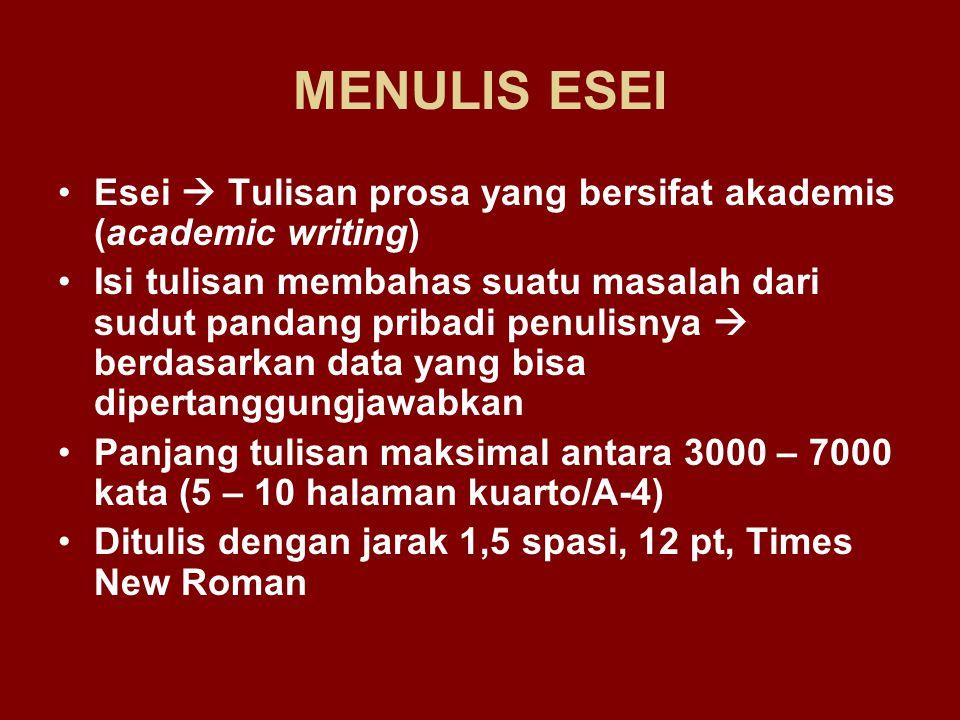 PERBANDINGAN Academic Writing ( Tulisan Akademik ) -Disusun berdasarkan data (murni data) -Memerlukan penelitian -Memerlukan literatur/kepustakaan -Ditulis dengan bahasa ilmiah/akademis -Memerlukan Daftar Pustaka -Memerlukan Appendix -Memerlukan indeks -Proses: judul ditentukan dulu (isi mengacu pada judul) -Perlu pembimbing -Hasil tulisan dipresentasikan/disidangkan Creative Writing (Tulisan Kreatif) -Berdasarkan imajinasi (bisa ditambah fakta/data) -Penelitian untuk pendukung -Literatur untuk pendukung -Ditulis dengan bahasa sastra/literer -Tidak harus memerlukan literatur -Tidak harus -Proses: judul bisa ditentukan dulu atau kemudian -Tidak harus -Tidak harus (dilepas)