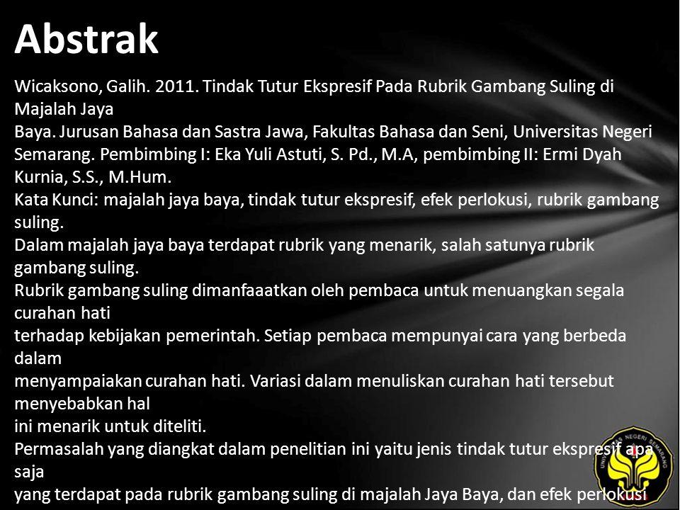 Abstrak Wicaksono, Galih. 2011. Tindak Tutur Ekspresif Pada Rubrik Gambang Suling di Majalah Jaya Baya. Jurusan Bahasa dan Sastra Jawa, Fakultas Bahas