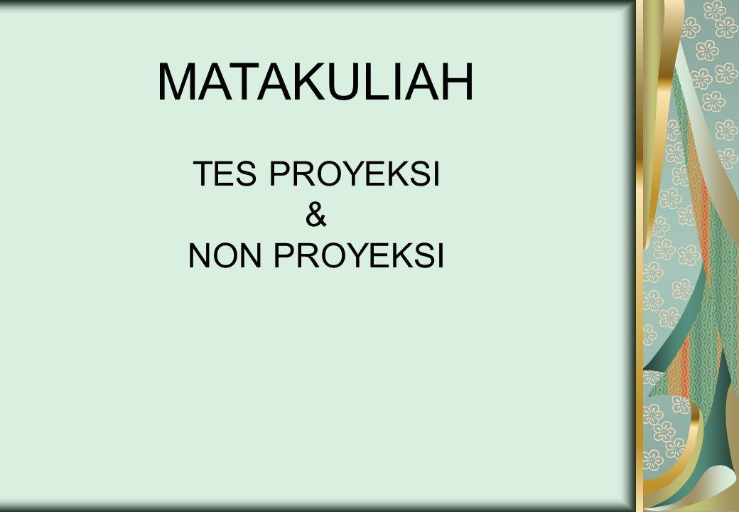 MATAKULIAH TES PROYEKSI & NON PROYEKSI