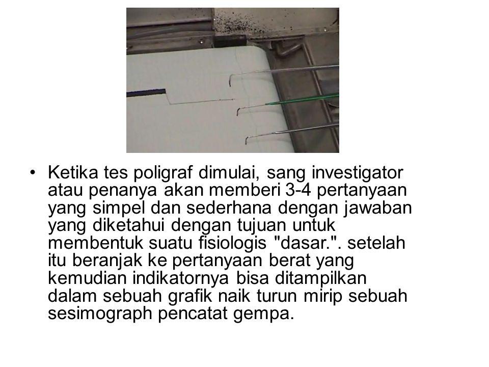 Ketika tes poligraf dimulai, sang investigator atau penanya akan memberi 3-4 pertanyaan yang simpel dan sederhana dengan jawaban yang diketahui dengan