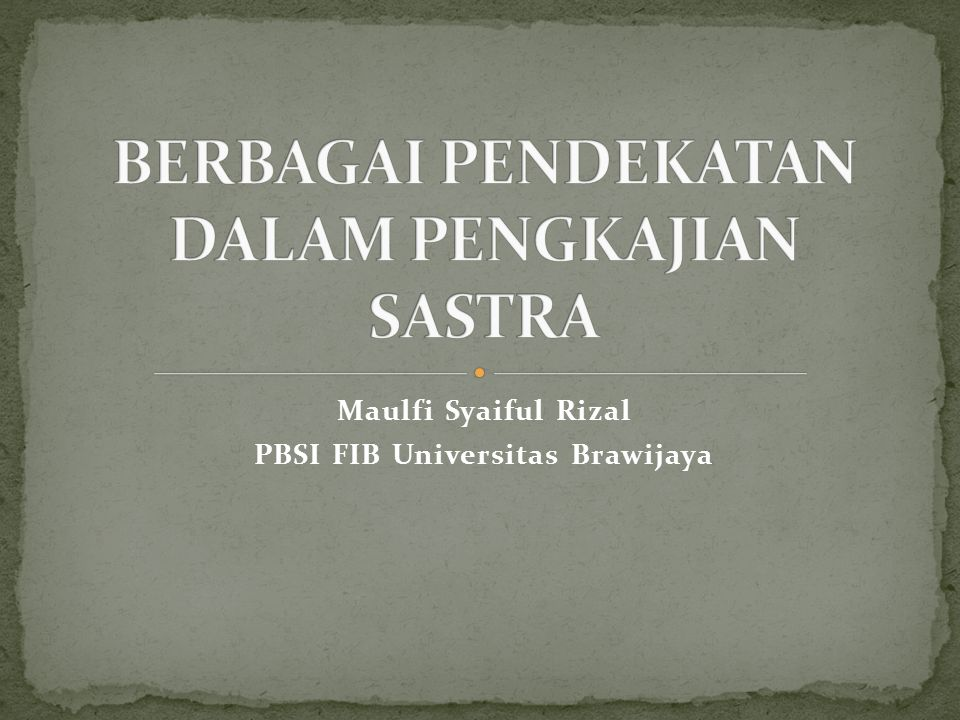 Maulfi Syaiful Rizal PBSI FIB Universitas Brawijaya