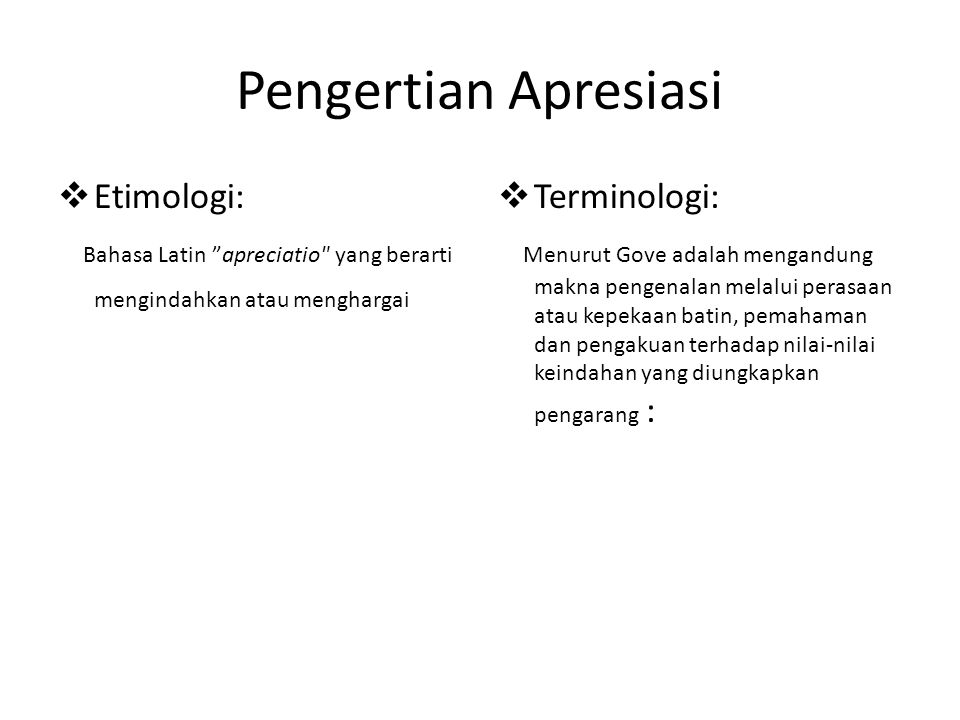 "Pengertian Apresiasi  Etimologi: Bahasa Latin ""apreciatio"