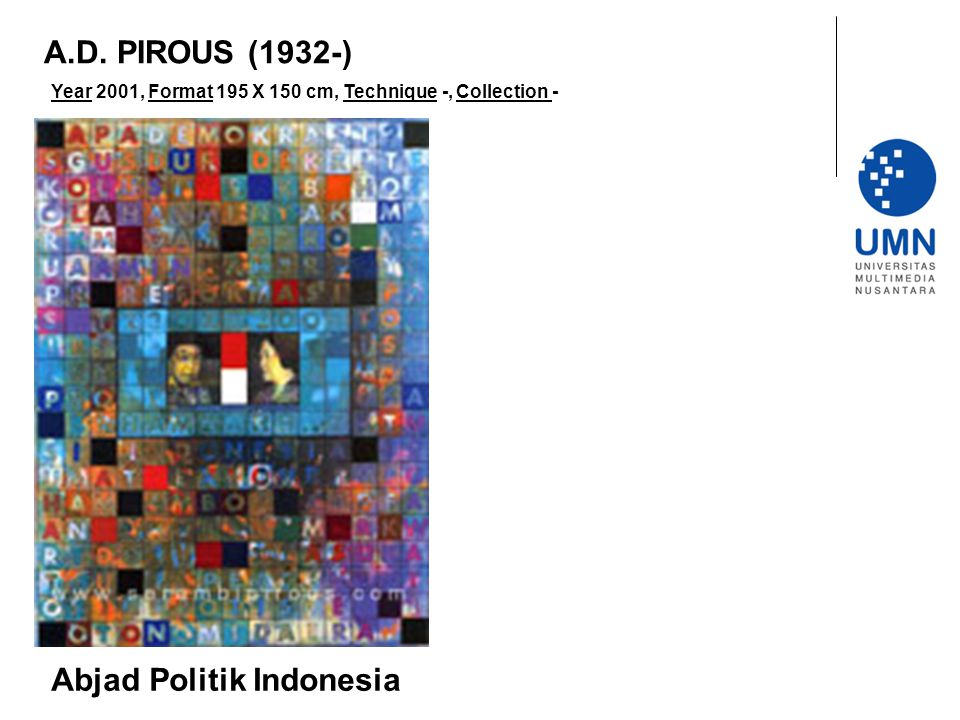 Year 2001, Format 195 X 150 cm, Technique -, Collection - Abjad Politik Indonesia A.D. PIROUS (1932-)