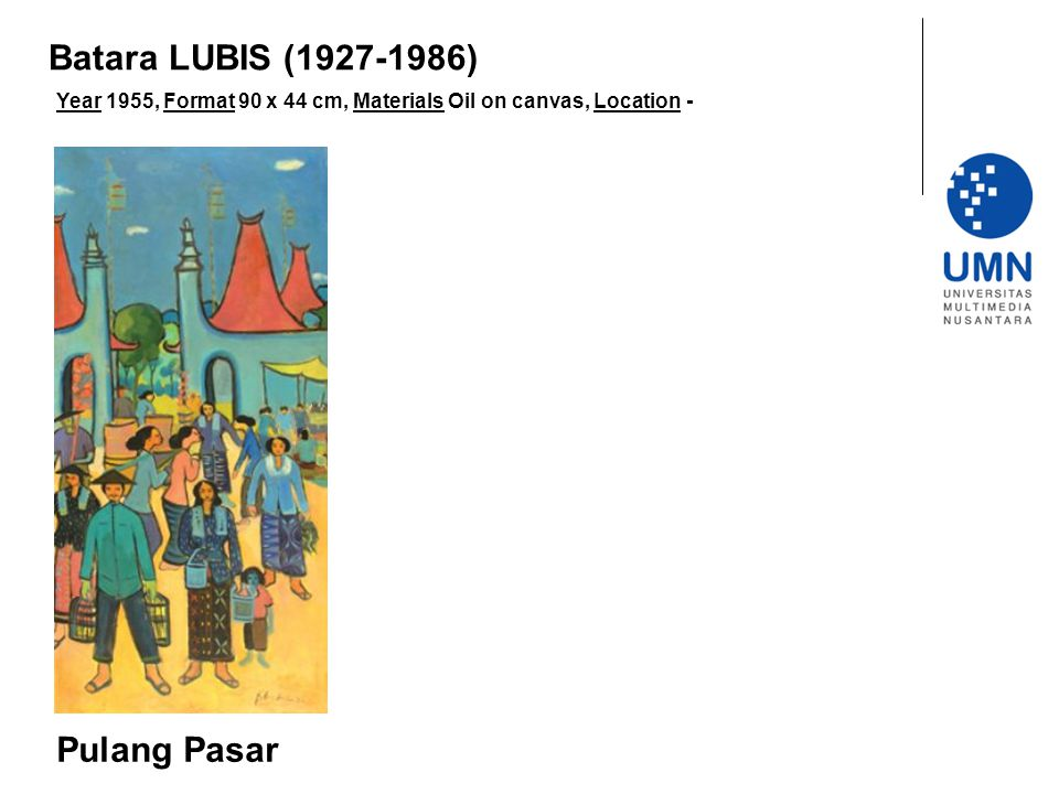 Year 1955, Format 90 x 44 cm, Materials Oil on canvas, Location - Pulang Pasar Batara LUBIS (1927-1986)