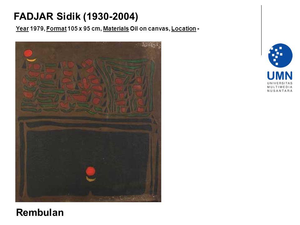Year 1979, Format 105 x 95 cm, Materials Oil on canvas, Location - Rembulan FADJAR Sidik (1930-2004)