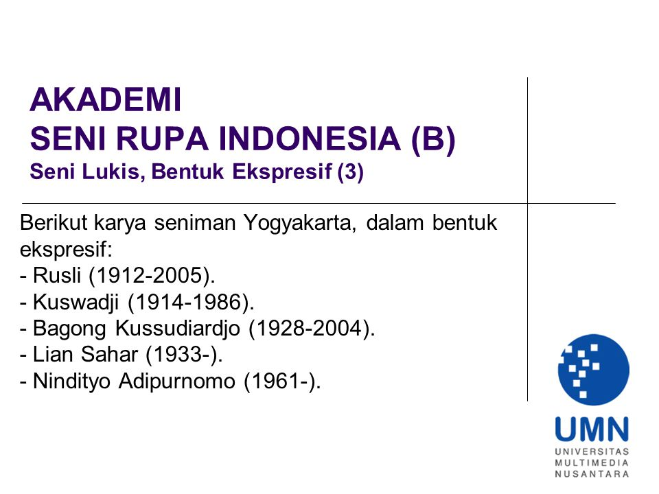 AKADEMI SENI RUPA INDONESIA (B) Seni Lukis, Bentuk Ekspresif (3) Berikut karya seniman Yogyakarta, dalam bentuk ekspresif: - Rusli (1912-2005).
