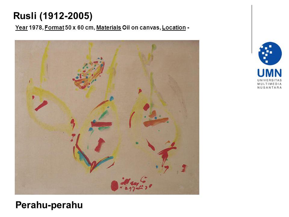 Year 1978, Format 50 x 60 cm, Materials Oil on canvas, Location - Perahu-perahu Rusli (1912-2005)
