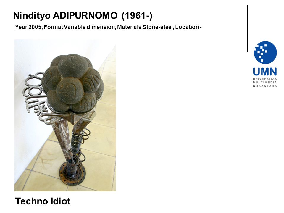 Year 2005, Format Variable dimension, Materials Stone-steel, Location - Techno Idiot Nindityo ADIPURNOMO (1961-)