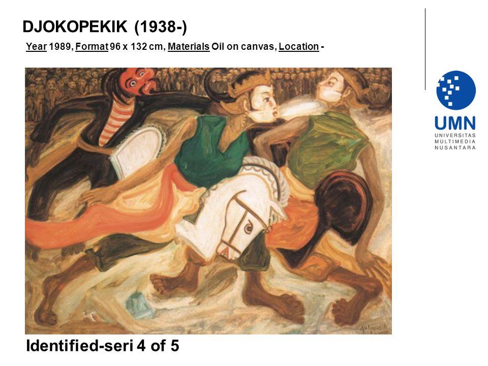 Year 1989, Format 96 x 132 cm, Materials Oil on canvas, Location - Identified-seri 4 of 5 DJOKOPEKIK (1938-)