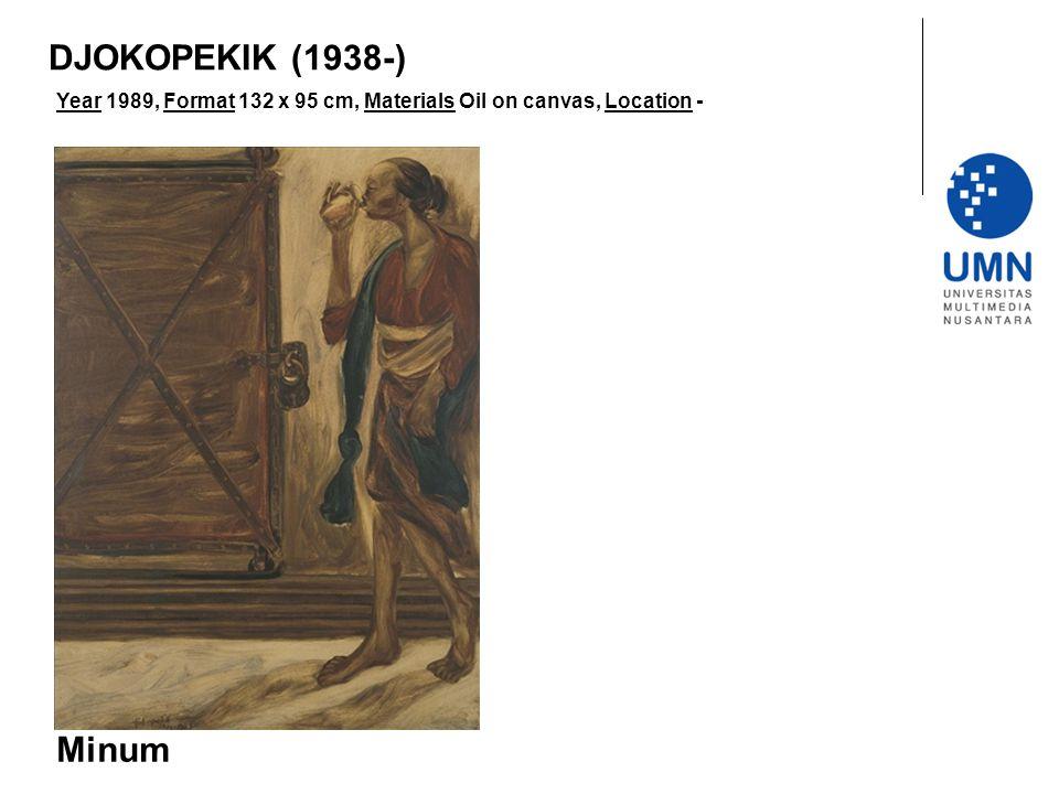 Year 1989, Format 132 x 95 cm, Materials Oil on canvas, Location - Minum DJOKOPEKIK (1938-)