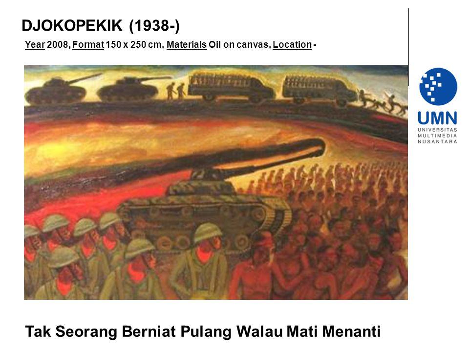 Year 2008, Format 150 x 250 cm, Materials Oil on canvas, Location - Tak Seorang Berniat Pulang Walau Mati Menanti DJOKOPEKIK (1938-)