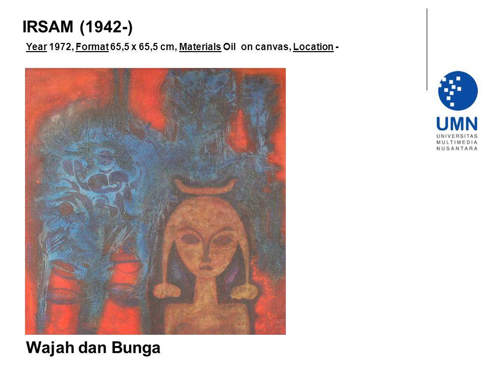 Year 1972, Format 65,5 x 65,5 cm, Materials Oil on canvas, Location - Wajah dan Bunga IRSAM (1942-)