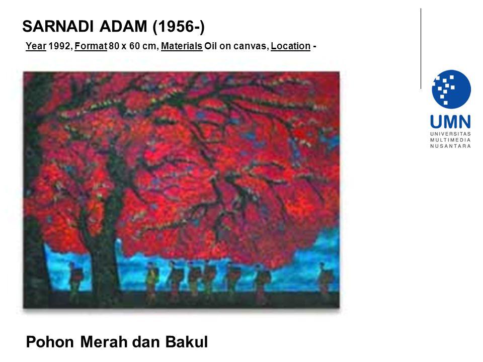 Year 1992, Format 80 x 60 cm, Materials Oil on canvas, Location - Pohon Merah dan Bakul SARNADI ADAM (1956-)