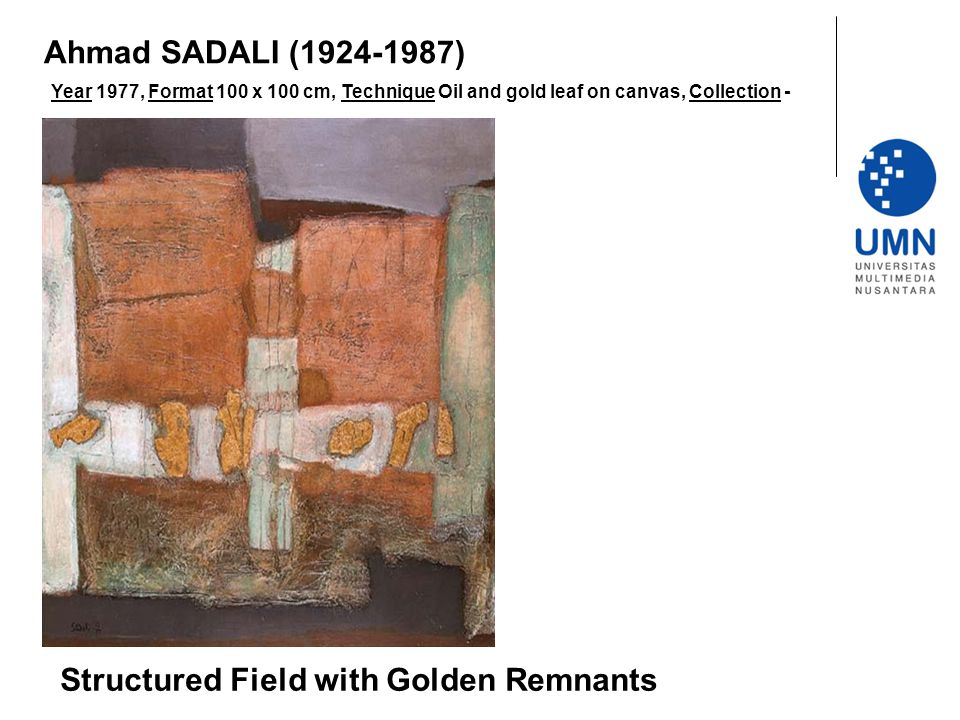 Year 1977, Format 100 x 100 cm, Technique Oil and gold leaf on canvas, Collection - Structured Field with Golden Remnants Ahmad SADALI (1924-1987)