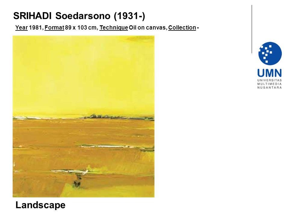 Year 1981, Format 89 x 103 cm, Technique Oil on canvas, Collection - Landscape SRIHADI Soedarsono (1931-)