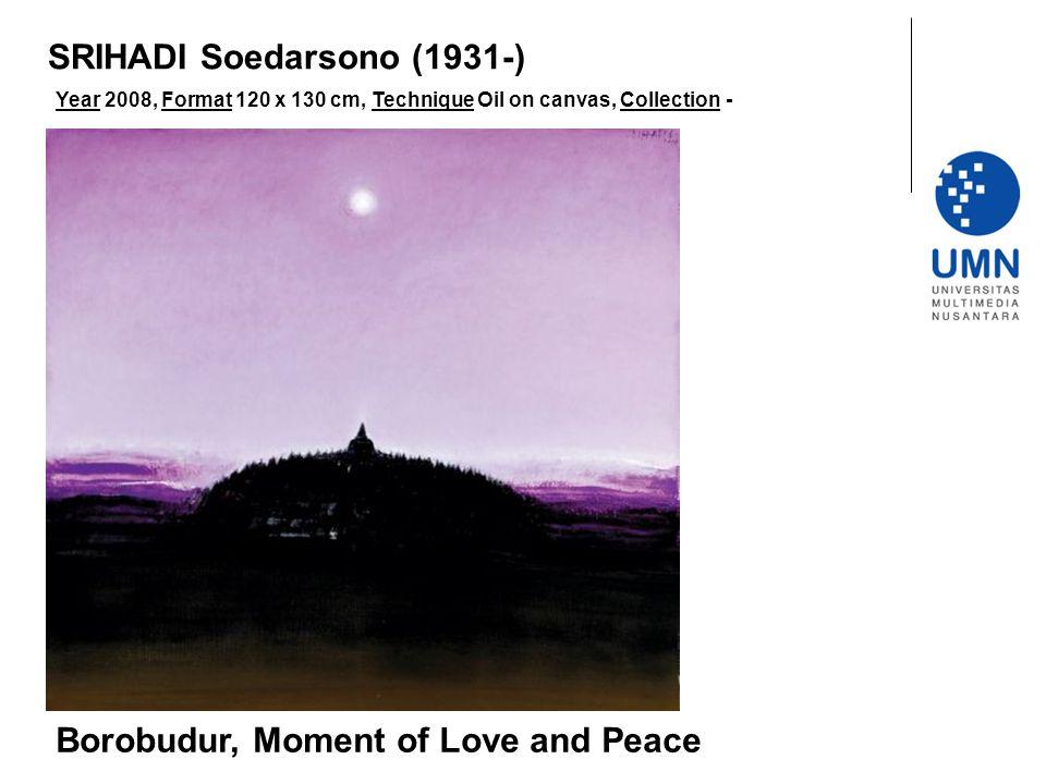 Year 2008, Format 120 x 130 cm, Technique Oil on canvas, Collection - Borobudur, Moment of Love and Peace SRIHADI Soedarsono (1931-)