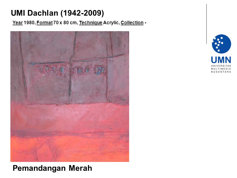 Year 1980, Format 70 x 80 cm, Technique Acrylic, Collection - Pemandangan Merah UMI Dachlan (1942-2009)
