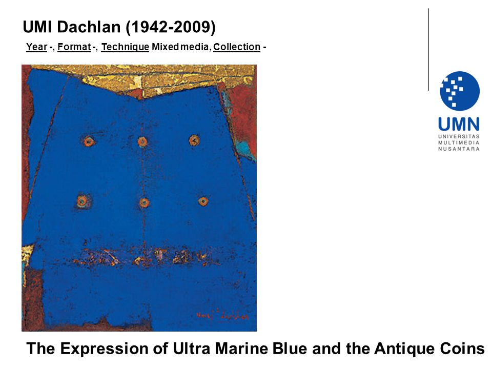 Year -, Format -, Technique Mixed media, Collection - The Expression of Ultra Marine Blue and the Antique Coins UMI Dachlan (1942-2009)