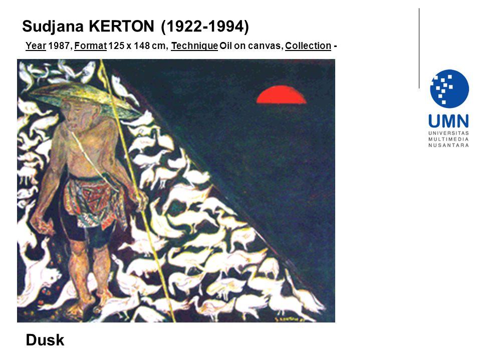 Year 1987, Format 125 x 148 cm, Technique Oil on canvas, Collection - Dusk Sudjana KERTON (1922-1994)