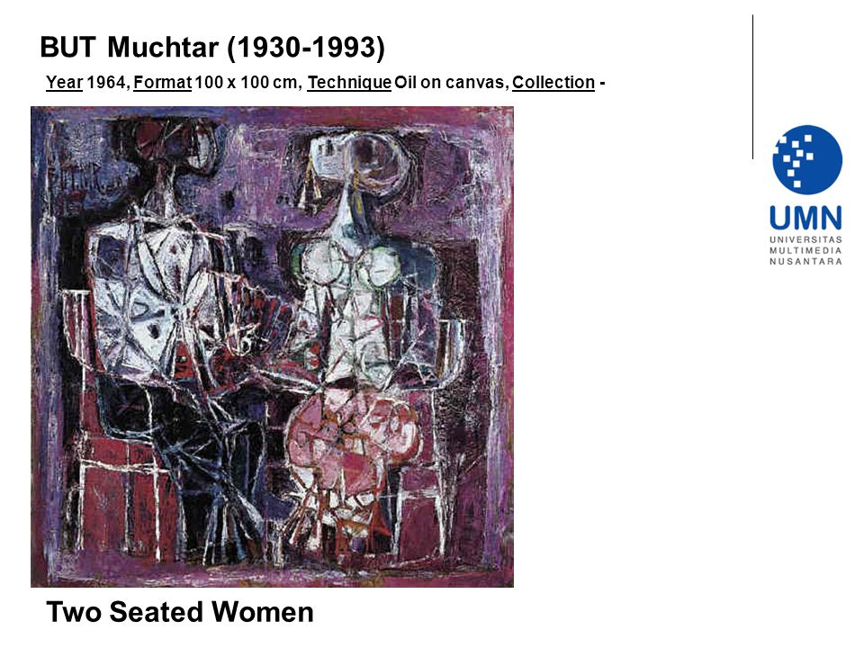 Year 1964, Format 100 x 100 cm, Technique Oil on canvas, Collection - Two Seated Women BUT Muchtar (1930-1993)