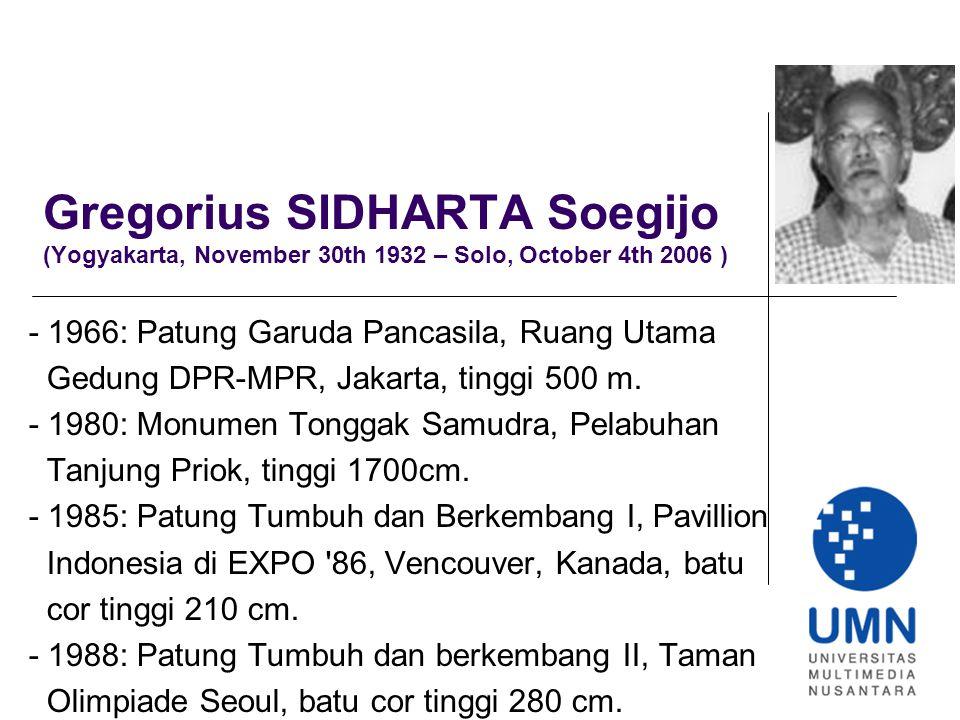 Gregorius SIDHARTA Soegijo (Yogyakarta, November 30th 1932 – Solo, October 4th 2006 ) - 1966: Patung Garuda Pancasila, Ruang Utama Gedung DPR-MPR, Jakarta, tinggi 500 m.