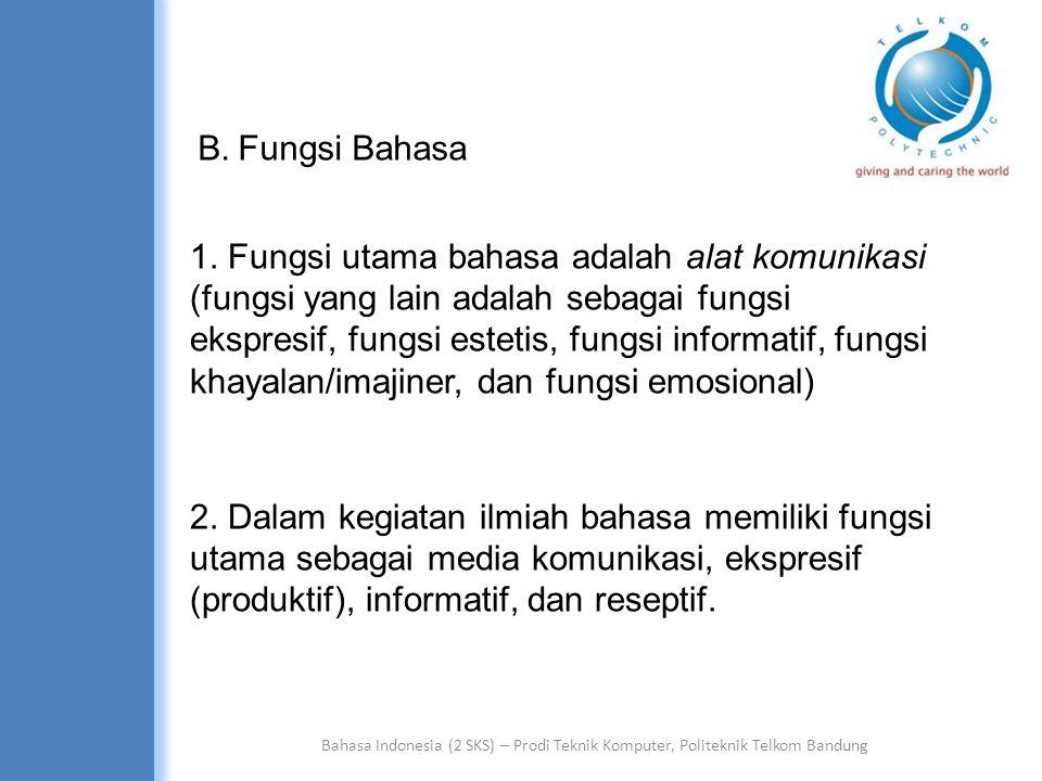 Bahasa Indonesia (2 SKS) – Prodi Teknik Komputer, Politeknik Telkom Bandung Contoh: Instrumen yang mana baru disusun, telah disetujui pembimbing.