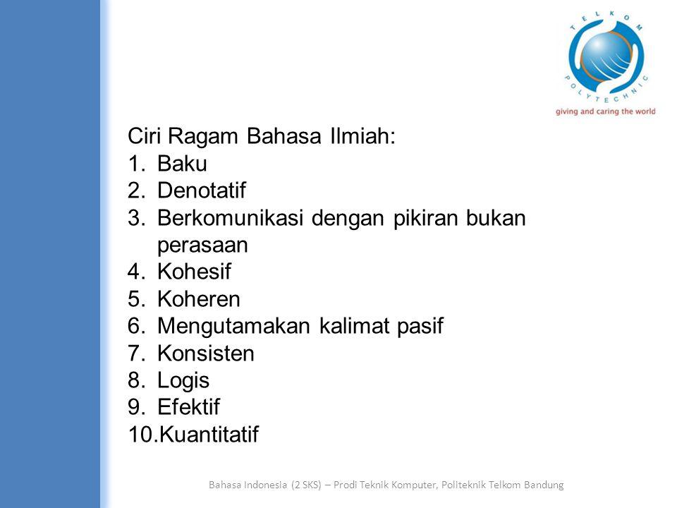 Bahasa Indonesia (2 SKS) – Prodi Teknik Komputer, Politeknik Telkom Bandung D.