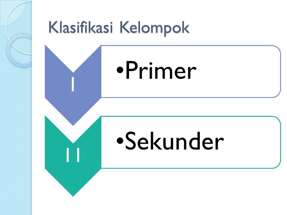 Klasifikasi Kelompok 1 Primer 11 Sekunder