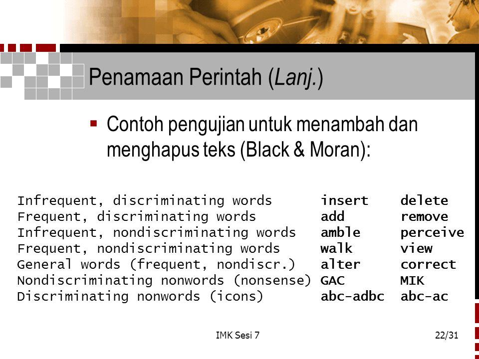 IMK Sesi 722/31 Penamaan Perintah ( Lanj. )  Contoh pengujian untuk menambah dan menghapus teks (Black & Moran): Infrequent, discriminating words ins