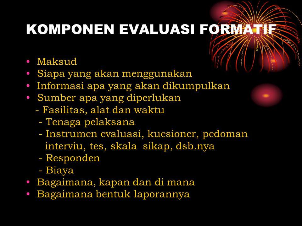 EMPAT TAHAP EVALUASI FORMATIF 1.Review oleh ahli bidang studi 2.Evaluasi satu-satu (one to one evaluation) 3.Menggunakan kelompok kecil 4.Uji Coba Lap