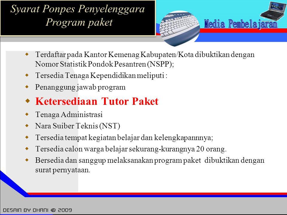  Terdaftar pada Kantor Kemenag Kabupaten/Kota dibuktikan dengan Nomor Statistik Pondok Pesantren (NSPP);  Tersedia Tenaga Kependidikan meliputi : 