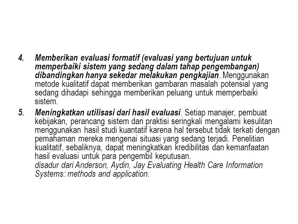4. Memberikan evaluasi formatif (evaluasi yang bertujuan untuk memperbaiki sistem yang sedang dalam tahap pengembangan) dibandingkan hanya sekedar mel