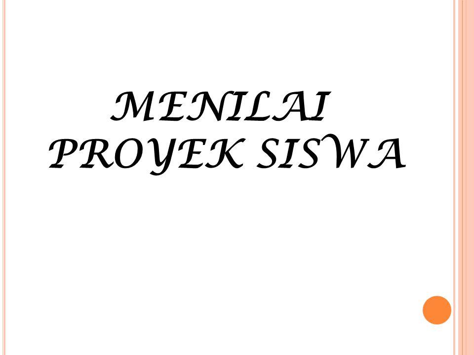 MENILAI PROYEK SISWA