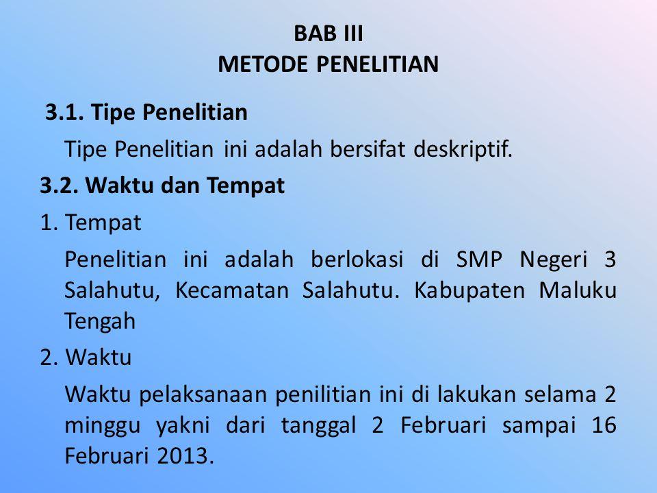 BAB III METODE PENELITIAN 3.1.Tipe Penelitian Tipe Penelitian ini adalah bersifat deskriptif.
