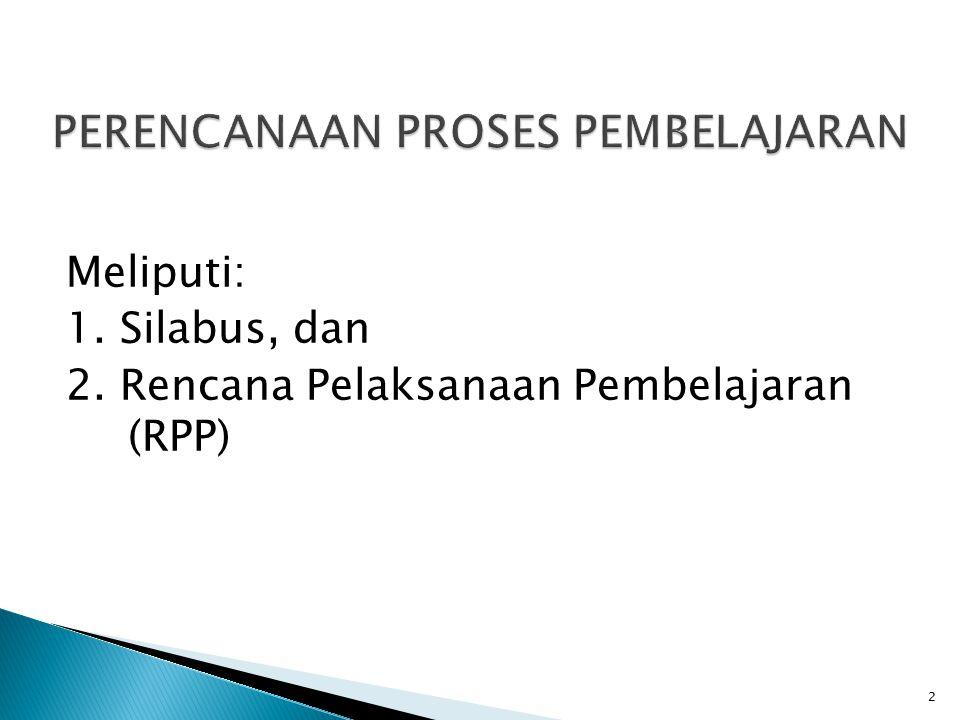 Meliputi: 1. Silabus, dan 2. Rencana Pelaksanaan Pembelajaran (RPP) 2