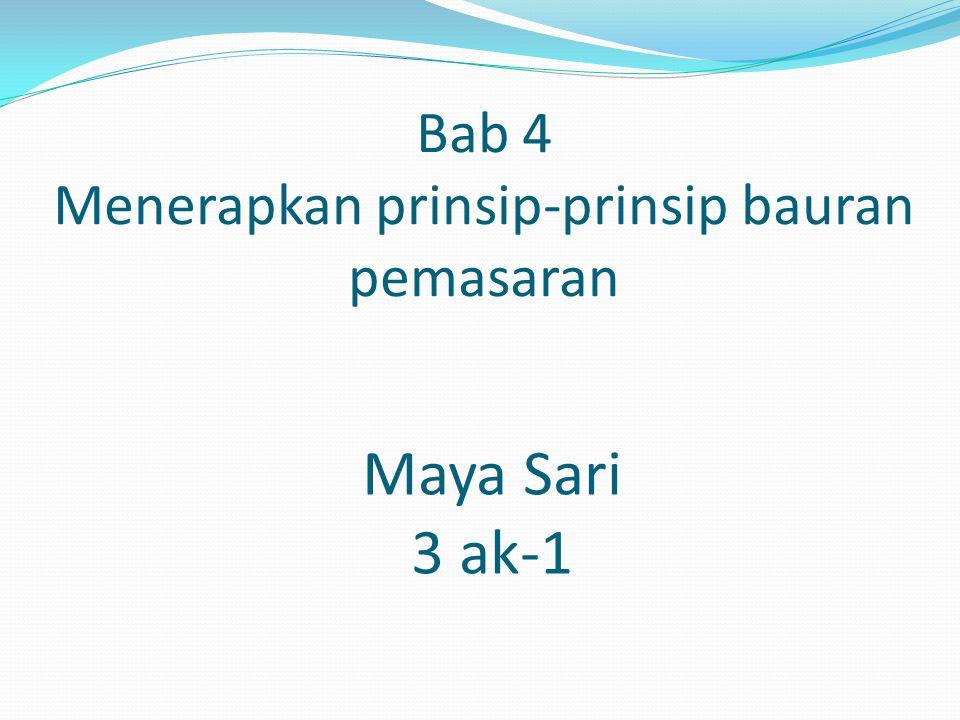 Bab 4 Menerapkan prinsip-prinsip bauran pemasaran Maya Sari 3 ak-1